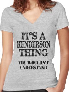 Its A Henderson Thing You Wouldnt Understand Funny Cute Gift T Shirt For Men Women Women's Fitted V-Neck T-Shirt