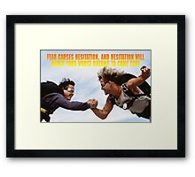 Fear causes hesitation Framed Print