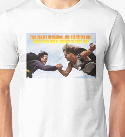 Fear causes hesitation Unisex T-Shirt