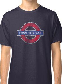 Mind The Gap British London Underground Distressed Classic T-Shirt