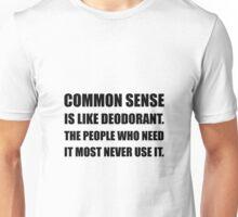 Common Sense Deodorant Unisex T-Shirt