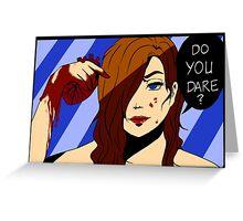 Do you dare? Greeting Card