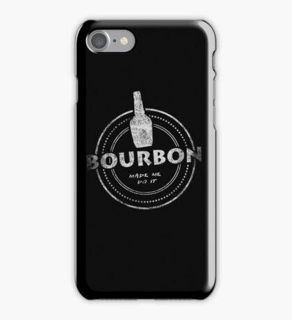Bourbon Made Me Do It T-Shirt iPhone Case/Skin