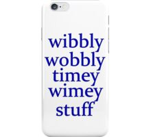 wibbly wobbly timey wimey stuff iPhone Case/Skin