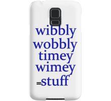 wibbly wobbly timey wimey stuff Samsung Galaxy Case/Skin