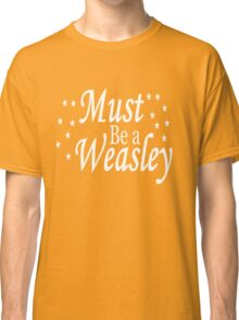 Must be a Weasley Classic T-Shirt