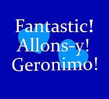 Fantastic, Allons-y, Geronimo! by ZombieFiend