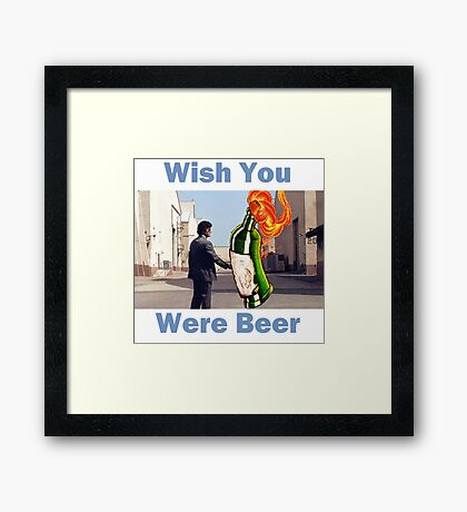Wish You Were Beer Framed Print