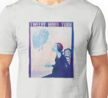 Twelve Hour Turn Unisex T-Shirt
