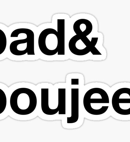 bad & boujee Sticker
