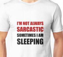 Always Sarcastic Sleeping Unisex T-Shirt