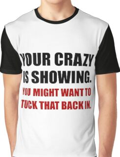 Crazy Showing Tuck In Graphic T-Shirt