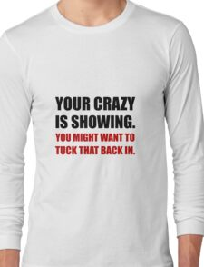 Crazy Showing Tuck In Long Sleeve T-Shirt