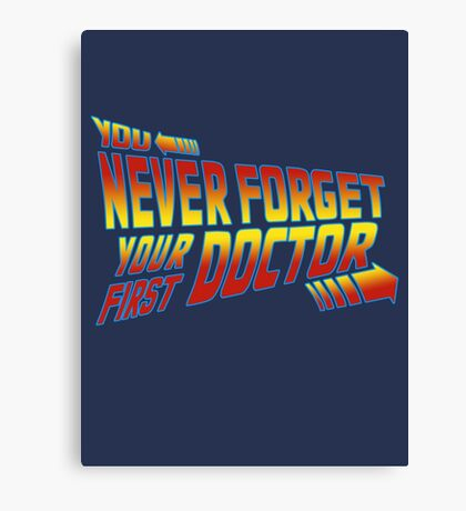 You Never Forget Your First Doctor - Doc Brown Mashup Canvas Print