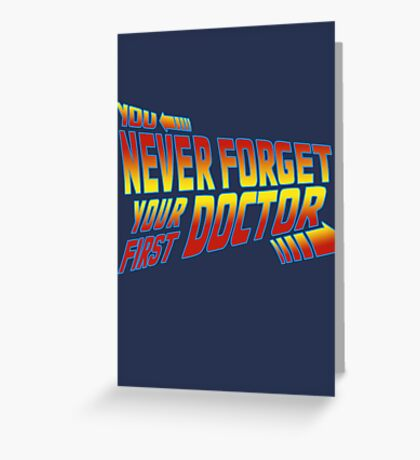 You Never Forget Your First Doctor - Doc Brown Mashup Greeting Card