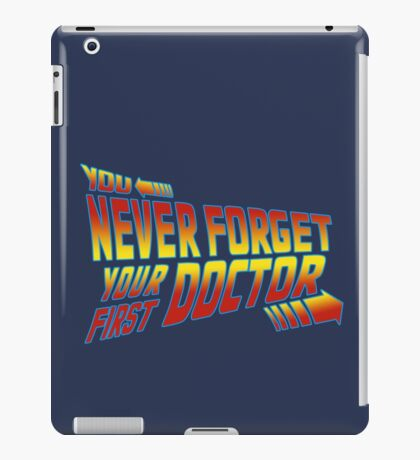 You Never Forget Your First Doctor - Doc Brown Mashup iPad Case/Skin