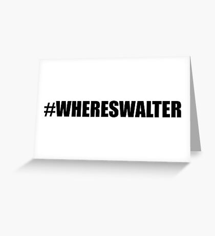 #whereswalter Greeting Card