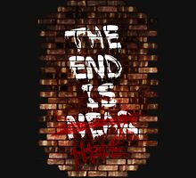 The End Is Here Unisex T-Shirt
