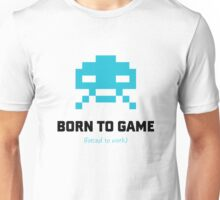 Born to Game Forced to Work Unisex T-Shirt