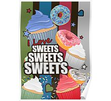 I love Sweets Sweets Sweets Poster