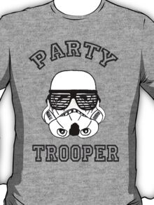 Party Trooper. T-Shirt