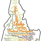 Idaho Legalize Medical Marijuana Cannabis Weed by MarijuanaTshirt