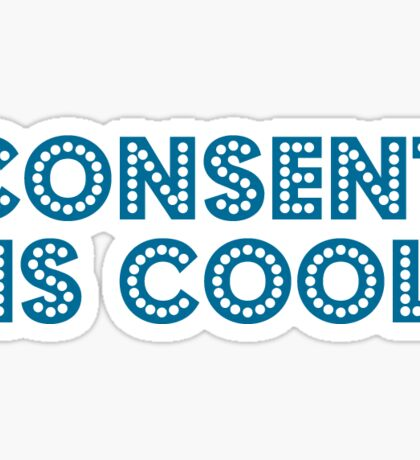 Consent is cool Sticker
