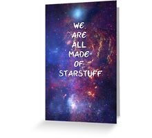 We are all made of starstuff Greeting Card