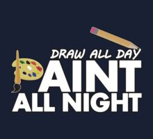 Draw all day, Paint all night - Blue Kids Clothes