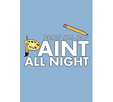 Draw all day, Paint all night - Blue Photographic Print