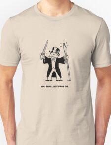 YOU SHALL NOT PASS GO! Unisex T-Shirt