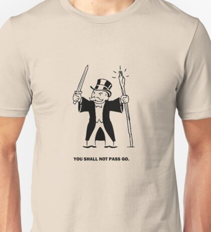 YOU SHALL NOT PASS GO! Unisex T-Shirt