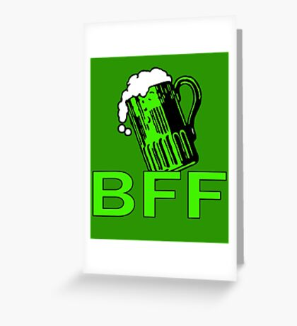 Green Beer is My BFF Greeting Card