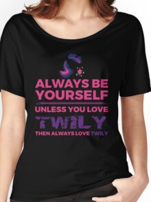 Always Love Twily Women's Relaxed Fit T-Shirt