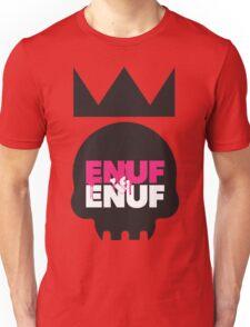 Enuf_Is_Enuf_Skull Unisex T-Shirt