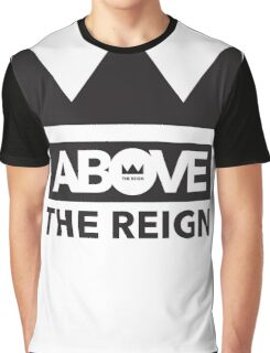 Above_The_Reign Graphic T-Shirt