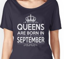 QUEEN ARE BORN IN SEPTEMBER Women's Relaxed Fit T-Shirt