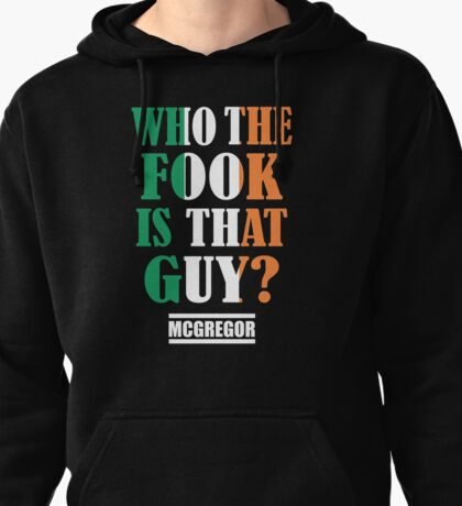 who the fook is that guy - conor mcgregor Pullover Hoodie