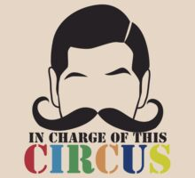In Charge of this Circus! with ringmaster and a twirly moustache  T-Shirt