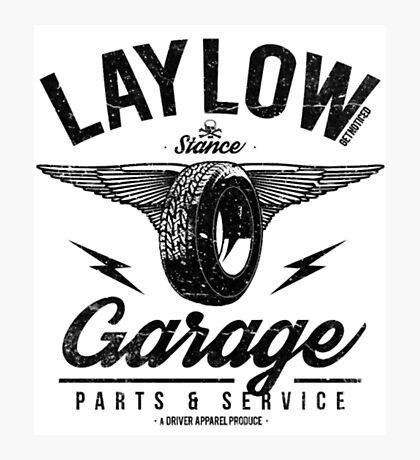 Lay Low Garage- mechanic shirts Photographic Print