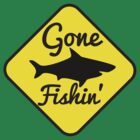 Gone Fishing yellow sign with a shark by jazzydevil
