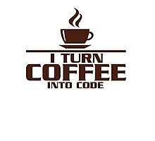 I turn coffee into Code Photographic Print