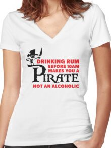 Drinking rum before 10am like a pirate Women's Fitted V-Neck T-Shirt