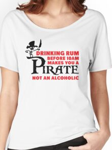 Drinking rum before 10am like a pirate Women's Relaxed Fit T-Shirt