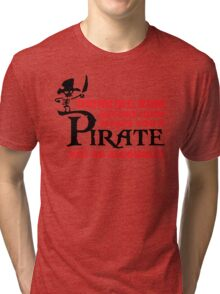 Drinking rum before 10am like a pirate Tri-blend T-Shirt