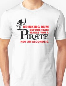 Drinking rum before 10am like a pirate T-Shirt