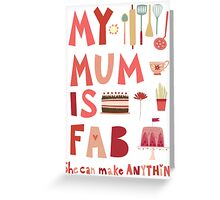 My Mum is Fab Greeting Card
