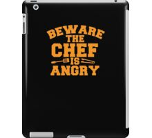 BEWARE the CHEF is ANGRY!  iPad Case/Skin