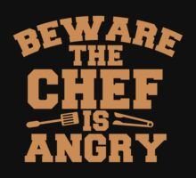 BEWARE the CHEF is ANGRY!  by jazzydevil