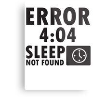 Error 4:04 - Sleep not found Metal Print